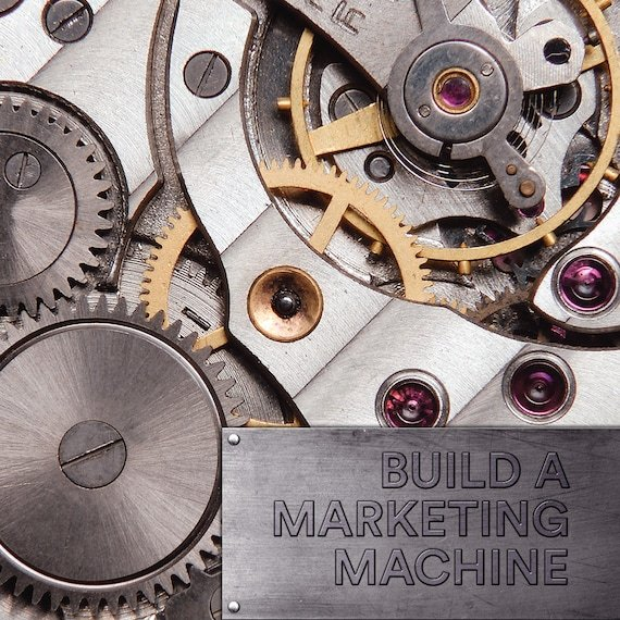 Build A Marketing Machine